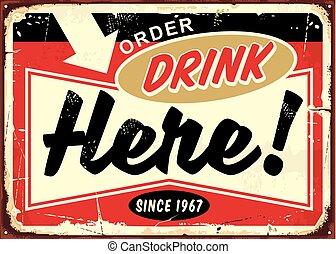 Order drinks here retro cafe bar sign