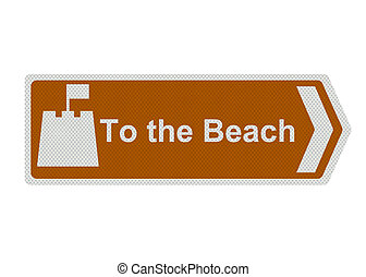 Photo realistic metallic reflective 'to the beach' sign, isolated on a pure white background