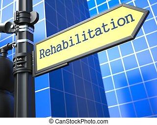 Rehabilitation Roadsign. Medical Concept on Blue Background.