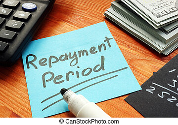 Repayment period memo on the blue piece of paper.