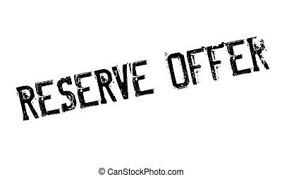 Reserve Offer rubber stamp
