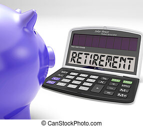 Retirement On Calculator Showing Pensioner Retired Decision