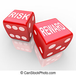 Two red dice with the words Risk and Reward symbolizing taking a chance on a new opportunity
