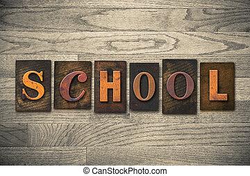 School Concept Wooden Letterpress Type