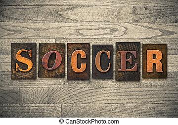 Soccer Concept Wooden Letterpress Type
