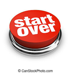A red button with the words Start Over on it, representing renewal and rejuvenation by starting a new beginning in life, a career or other project