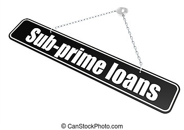 Sub-prime loans word hang on the banner