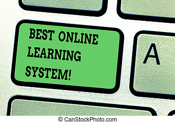 Text sign showing Best Online Learning System. Conceptual photo Top high quality elearning techniques Keyboard key Intention to create computer message pressing keypad idea.
