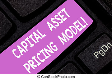Text sign showing Capital Asset Pricing Model. Conceptual photo Financial analysisagement business strategies Keyboard key Intention to create computer message pressing keypad idea.