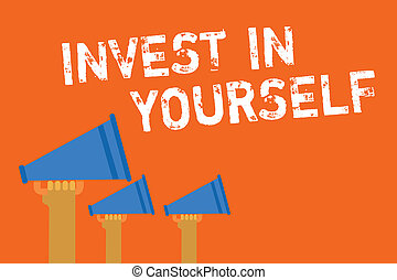 Text sign showing Invest In Yourself. Conceptual photo Improve your Skills take courses Do masters Scholarship Announcement speakers message warning script convey alarming signals.