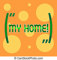Text sign showing My Home. Conceptual photo place you can feel comfortable cooking living and sleeping in Different Sizes of Blank Yellow Circles in Random on Pale Orange Backdrop.