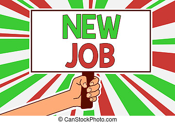 Text sign showing New Job. Conceptual photo signing contract Finding work opportunity Seeking better salary Man hand holding poster important protest message green red rays background.