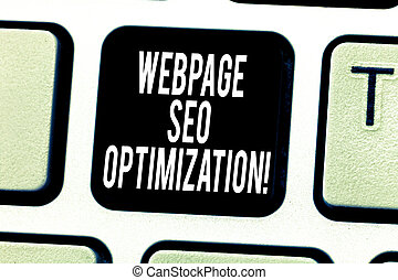 Text sign showing Webpage Seo Optimization. Conceptual photo makes online education flexible and economic Keyboard key Intention to create computer message pressing keypad idea.