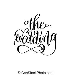 the wedding black and white hand ink lettering phrase