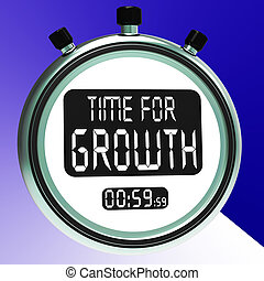 Time For Growth Message Means Increasing Or Rising