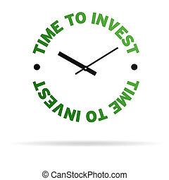 High resolution clock with the words time to invest on white background.