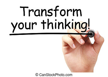 Transform your thinking text is written on transparent white board by hand with marker isolated.