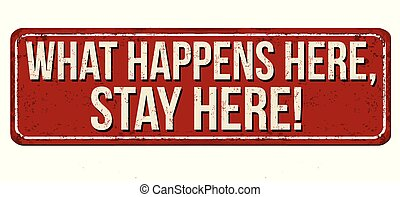 What happens here stays here vintage rusty metal sign