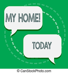 Word writing text My Home. Business concept for place you can feel comfortable cooking living and sleeping in Two Blank White Speech Balloon Engaging in Conversation on Pastel Backdrop.
