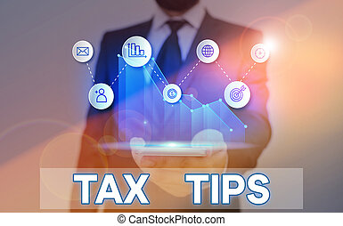 Word writing text Tax Tips. Business concept for compulsory contribution to state revenue levied by government.
