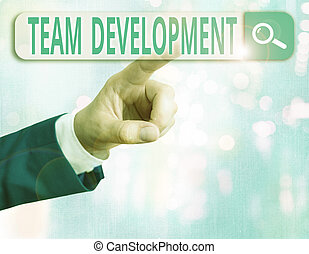 Word writing text Team Development. Business concept for the enhancement of the effectiveness of work groups.