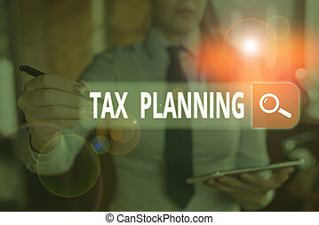 Writing note showing Tax Planning. Business photo showcasing man of financial situation or plan from a tax perspective.