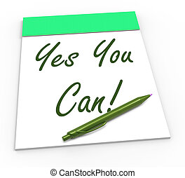 Yes You Can Notepad Showing Self-Belief And Confidence